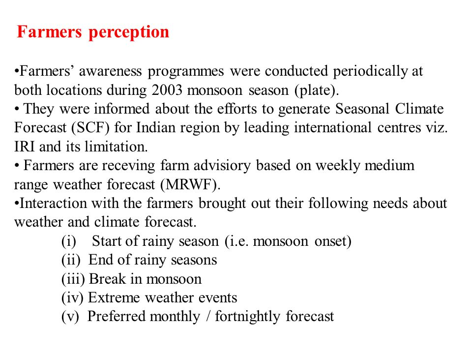 Farmers perception Farmers awareness programmes were conducted periodically at both locations during 2003 monsoon season (plate).