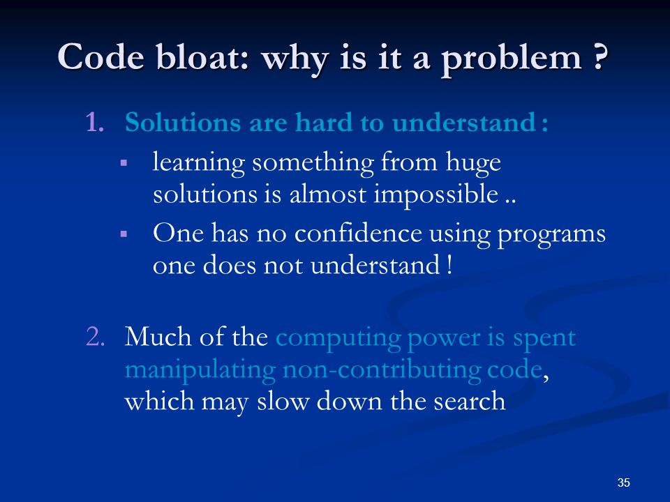 35 Code bloat: why is it a problem . 1.