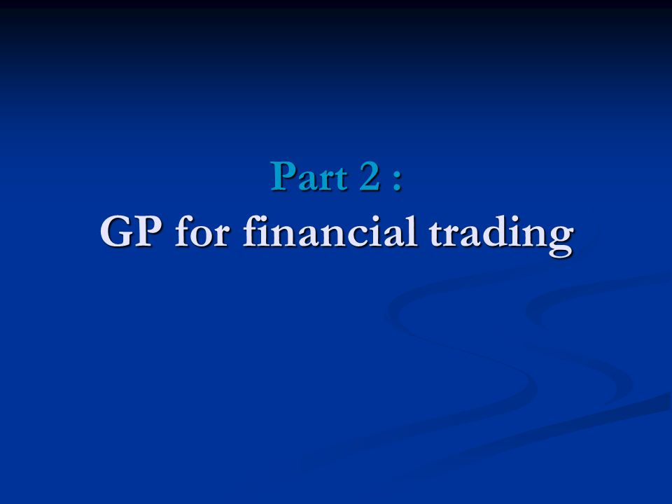 Part 2 : GP for financial trading
