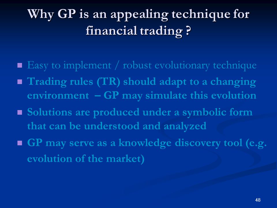 48 Why GP is an appealing technique for financial trading .