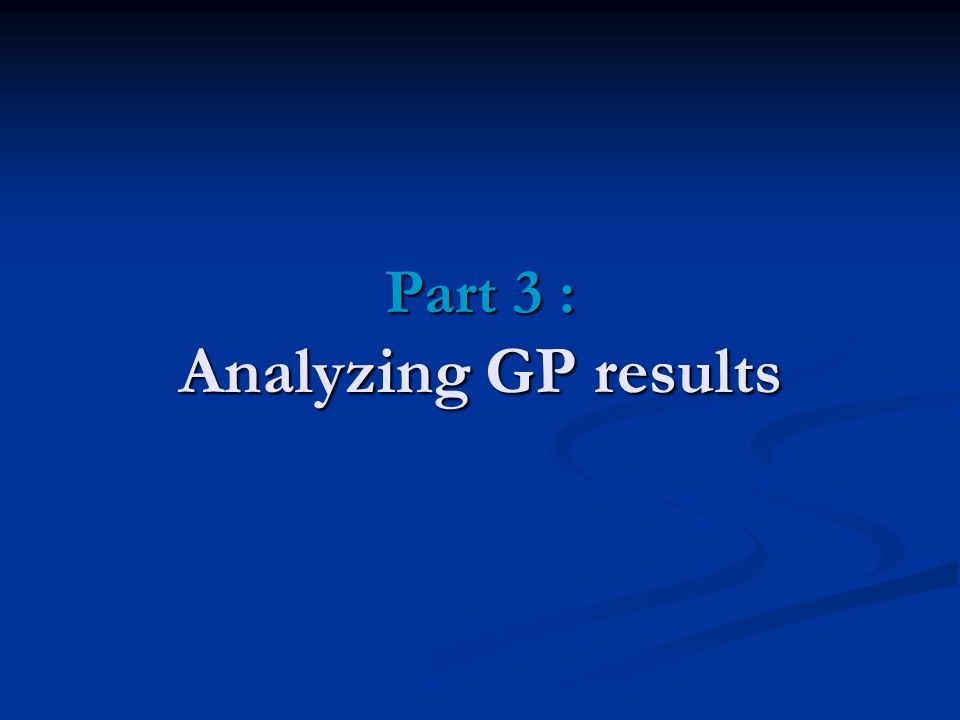 Part 3 : Analyzing GP results