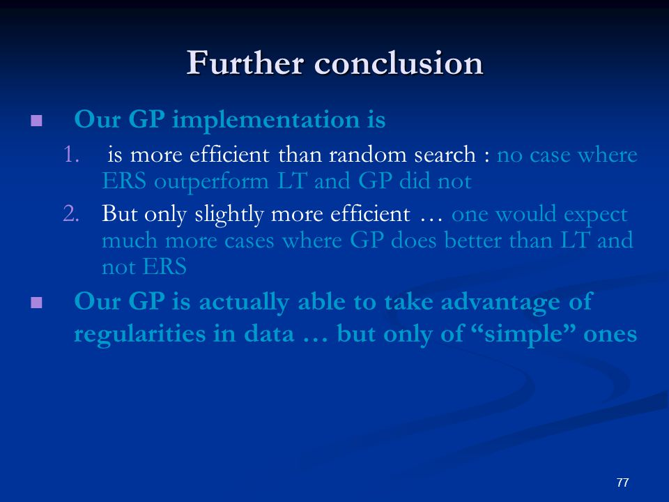 77 Further conclusion Our GP implementation is 1. 1.