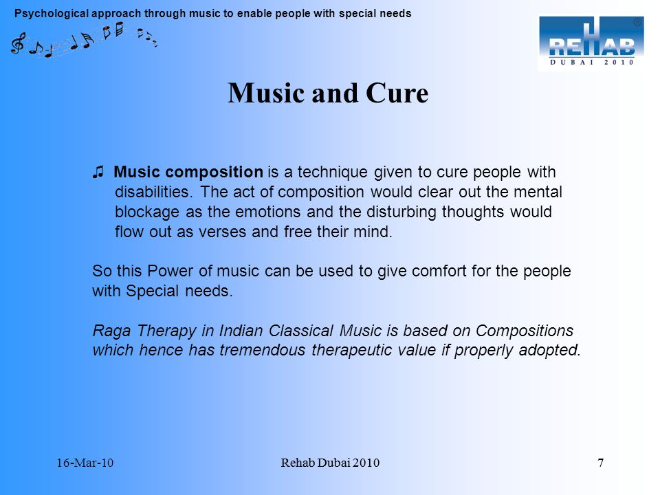 16-Mar-10Rehab Dubai Music composition is a technique given to cure people with disabilities.