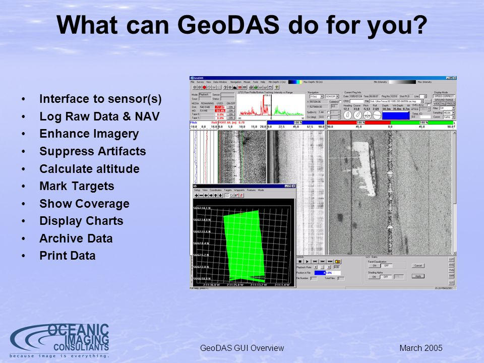 March 2005GeoDAS GUI Overview New GeoDAS Features: Survey / way-point Layout (2-D)
