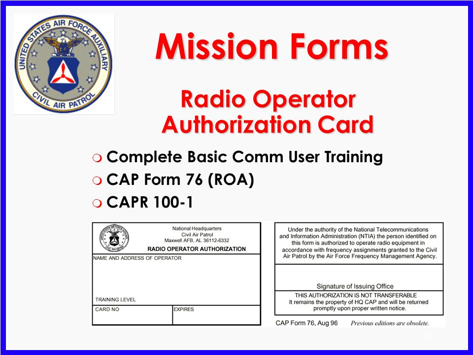 10 Mission Pilot Requirements m Trainee Qualified Mission Scanner Highly recommended to be Qualified Mission Observer Current CAP Pilot with 175 Hrs.