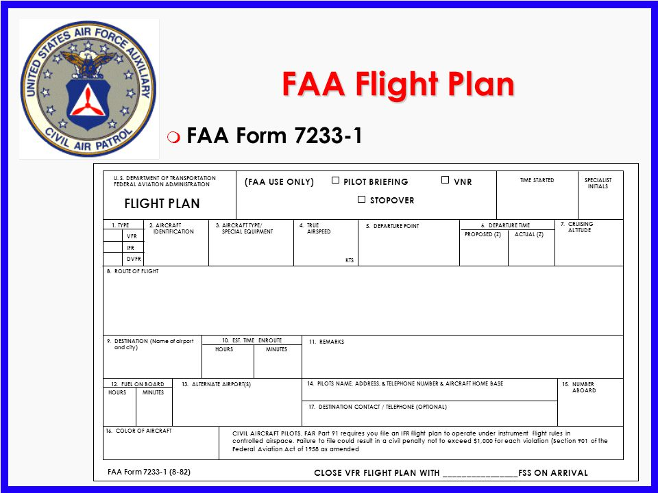 17 Forms 104 and 108 m CAPF 104 Mission Flight Plan / Briefing / Debriefing Form CAPR 60-1 Completed for each mission sortie m CAPF 108 CAP Payment /