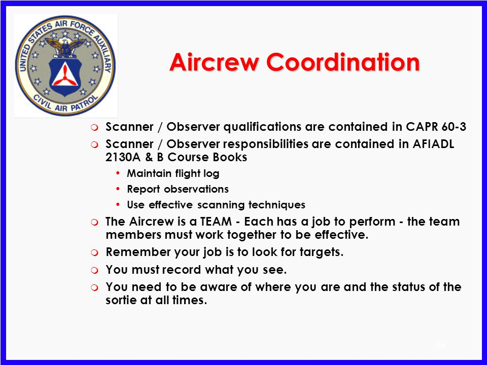 65 Preflight Briefing m Understanding all of the conditions of the flight will better prepare you to do your job. m Prior to each flight the pilot-in-