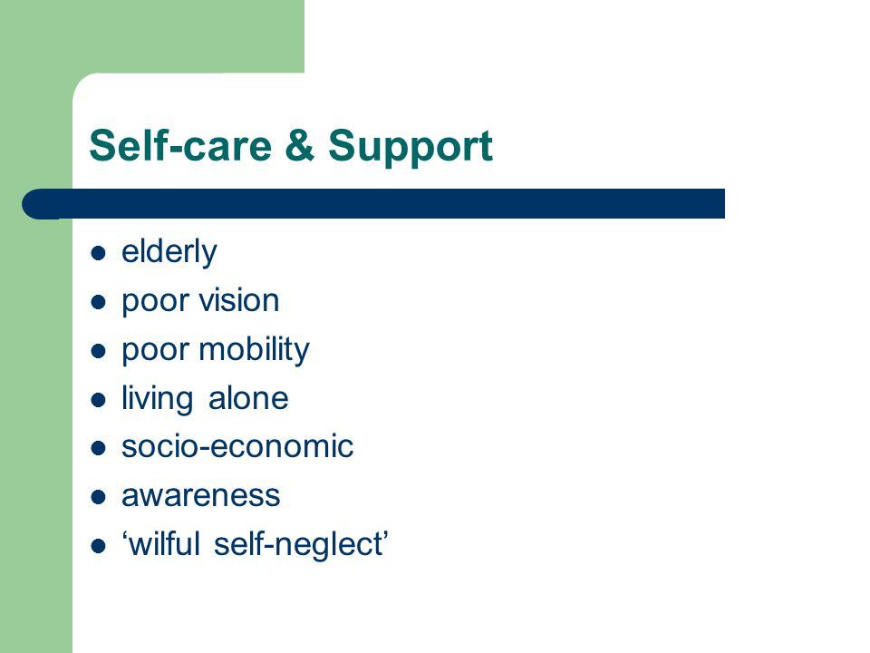 Self-care & Support elderly poor vision poor mobility living alone socio-economic awareness wilful self-neglect