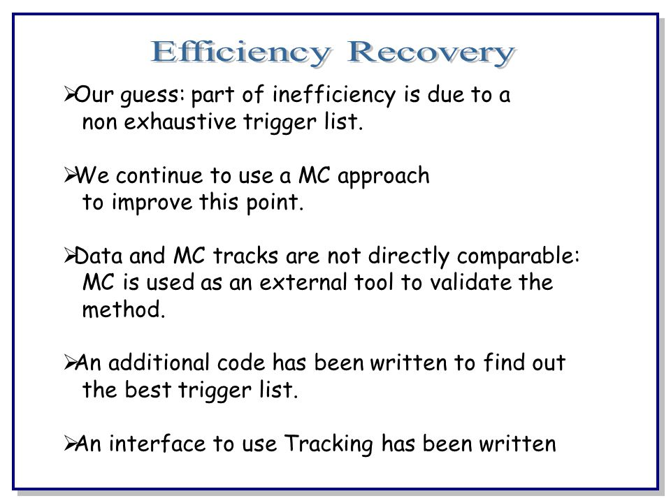 Our guess: part of inefficiency is due to a non exhaustive trigger list.
