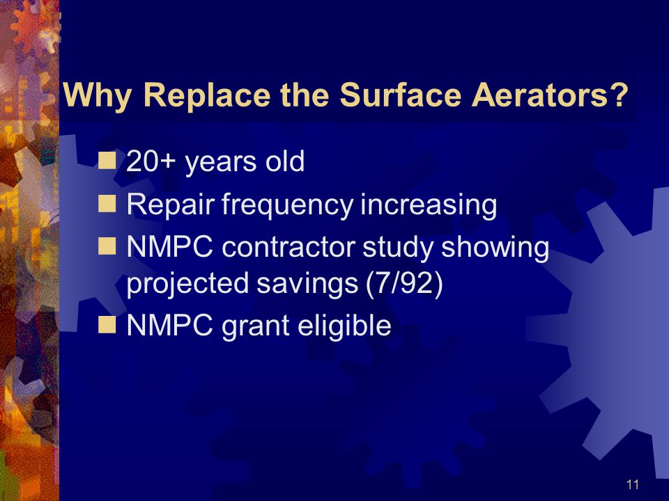 11 Why Replace the Surface Aerators.