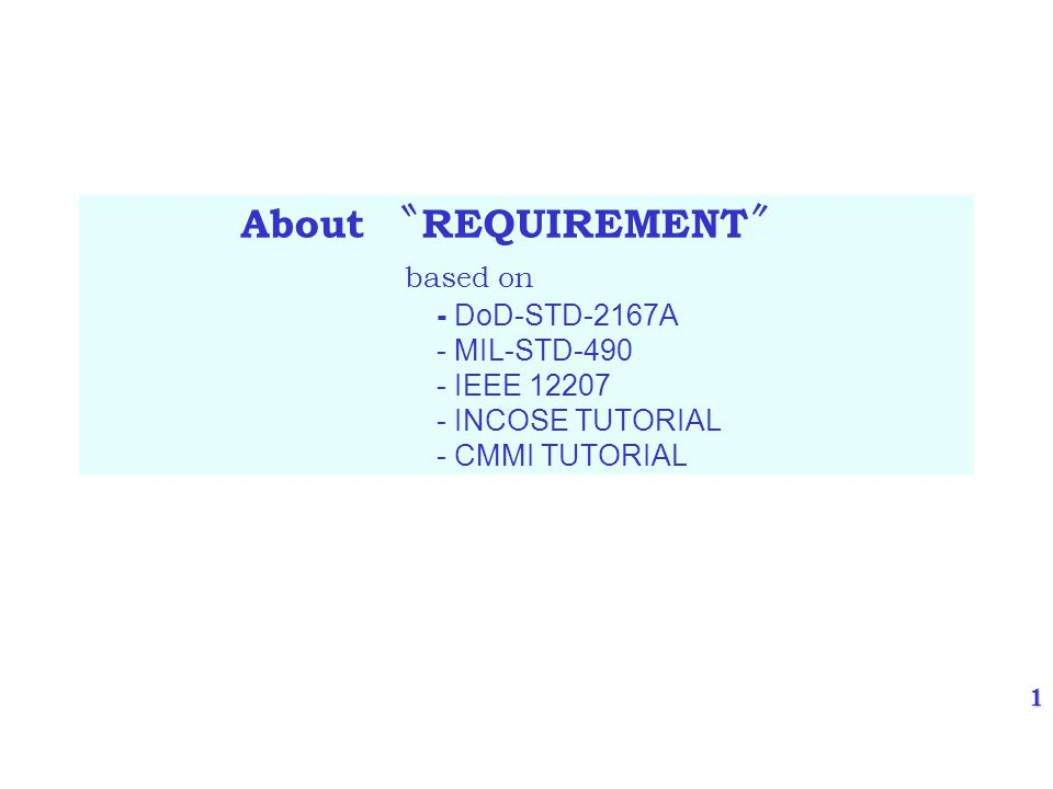 22 An Example - Requirements Development SP 2.1-1 Establish Product and Product Component Requirements –Establish and maintain, from the customer requirements, product and product component requirements essential to product and product component effectiveness and affordability ISO/IEC 15288, System Life Cycle Processes –Clause 5.5.3 - Requirements Analysis Process IEEE/EIA 12207.0, Software Life Cycle Processes –Clause 5.3.2 - System Requirements Analysis –Clause 5.3.4 - Software requirements analysis IEEE 1233, Guide for Developing System Requirements Specifications IEEE 830, Software Requirements Specifications 7.2 Build a well-formed requirement The analysts carry out this subphase by doing the following: a) Ensuring that each requirement is a necessary, short, definitive statement of need (capability, constraints); b) Defining the appropriate conditions (quantitative or qualitative measures) for each requirement and avoiding adjectives such as resistant or industry wide; c) Avoiding requirements pitfalls (see 6.4); d) Ensuring the readability of requirements, which entails the following: 1) Simple words/phrases/concepts; 2) Uniform arrangement and relationship; 3) Definition of unique words, symbols, and notations; 4) The use of grammatically correct language and symbology.