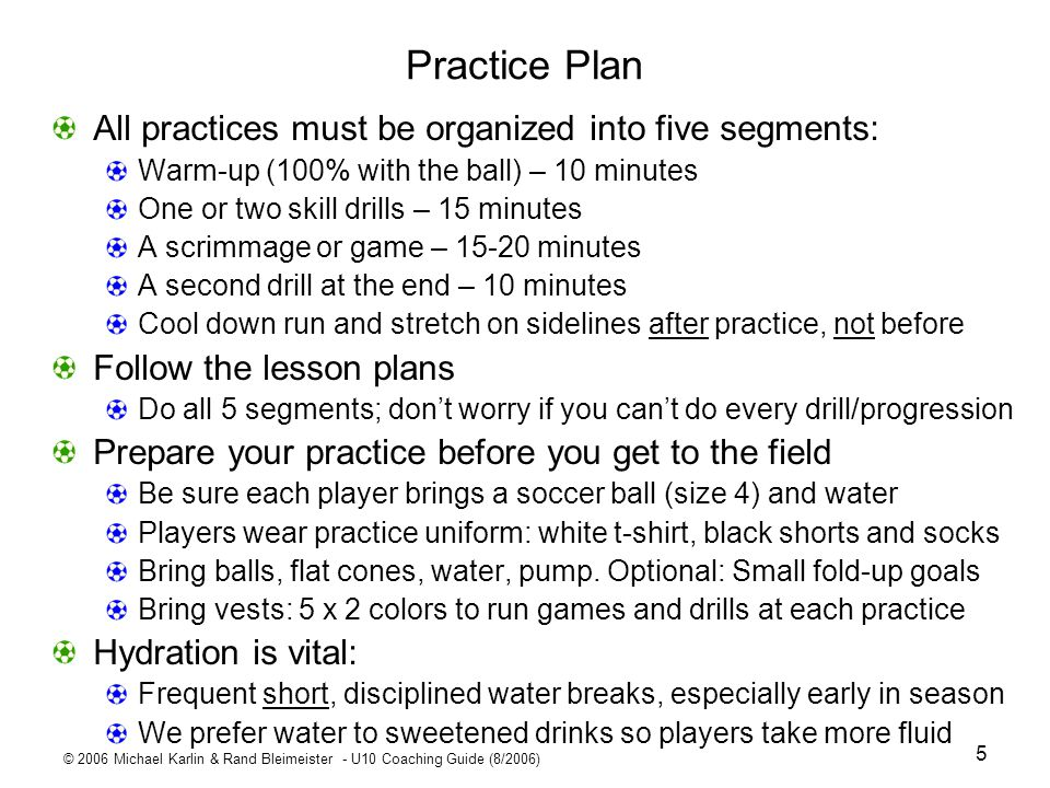© 2006 Michael Karlin & Rand Bleimeister - U10 Coaching Guide (8/2006) 16 Throw-Ins/Finding Space Week 2 Start with Circle Drill (3-4 minutes) Same as Week 1 Switch: Shout name of another player and pass to that player Throw-in Drill (15-20 minutes) Demonstrate technique (next slide) (3-5 minutes) Progressions (each drill 3 minutes, including explanation time) Players pair off; kneeling player throws to standing teammate Change pairs and players throw to each other from standing position Three-way throw-in drill (drill #1 2 slides ahead) If there is time: Three-way back and forth (drill #2 2 slides ahead) Passing drills to find space (10-12 minutes) (4 slides on) Handball game – spreading out (10 minutes) (5 slides on) Kicking (10 minutes) Kick against a fence Teach players how to kick a stationary ball with power Teach fundamentals again (see Week 1 pointers on kicking) Safety note: Tell players to wait while balls are retrieved after kicks – never shoot where a player has back to ball