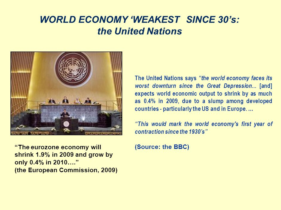 The United Nations says the world economy faces its worst downturn since the Great Depression... [and] expects world economic output to shrink by as m