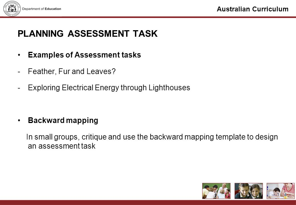 Australian Curriculum PLANNING ASSESSMENT TASK Examples of Assessment tasks -Feather, Fur and Leaves.