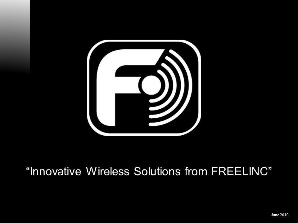 Innovative Wireless Solutions from FREELINC June 2010