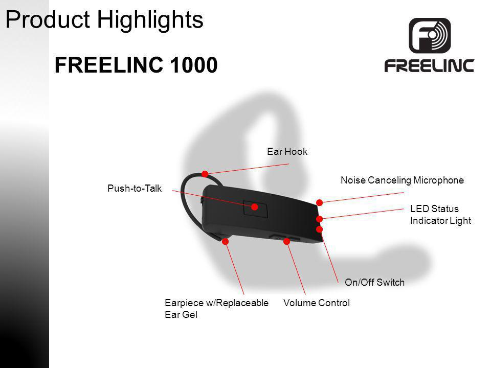 Product Highlights FREELINC 1000 Push-to-Talk Volume ControlEarpiece w/Replaceable Ear Gel On/Off Switch Ear Hook Noise Canceling Microphone LED Statu