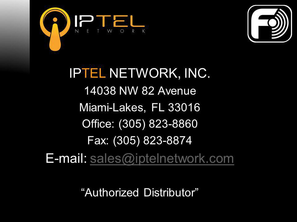 IPTEL NETWORK, INC. 14038 NW 82 Avenue Miami-Lakes, FL 33016 Office: (305) 823-8860 Fax: (305) 823-8874 E-mail: sales@iptelnetwork.comsales@iptelnetwo