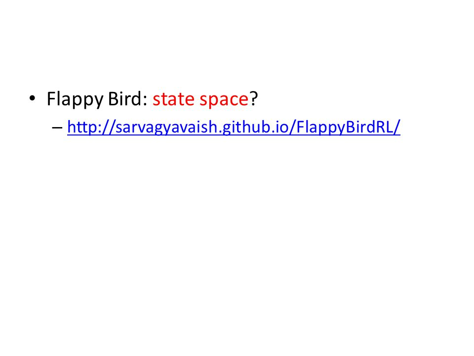 Flappy Bird: state space.