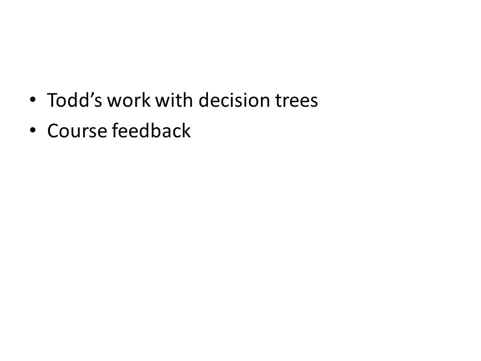 Todds work with decision trees Course feedback