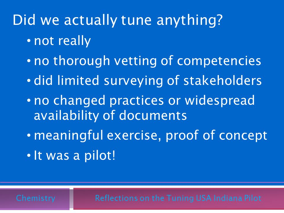 Did we actually tune anything? not really no thorough vetting of competencies did limited surveying of stakeholders no changed practices or widespread