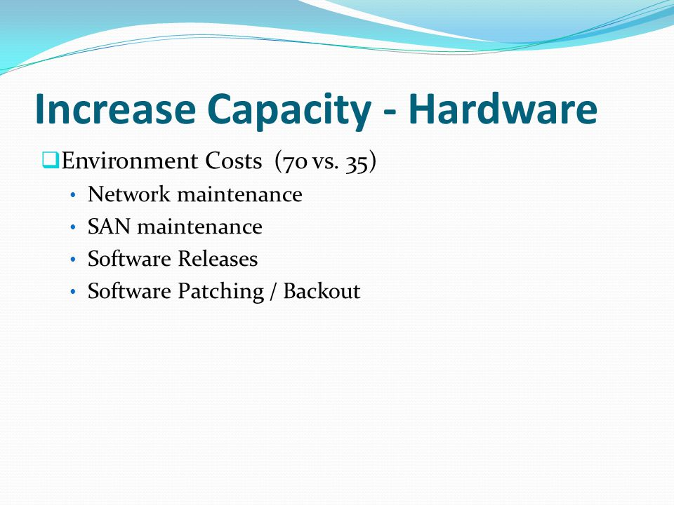 Increase Capacity - Hardware Environment Costs (70 vs.