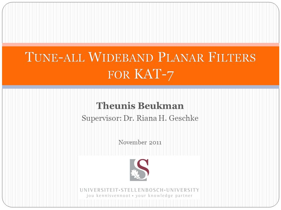 Theunis Beukman Supervisor: Dr. Riana H. Geschke November 2011