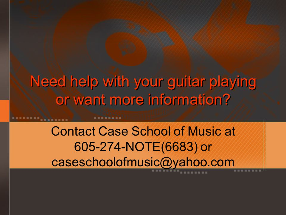 Need help with your guitar playing or want more information.