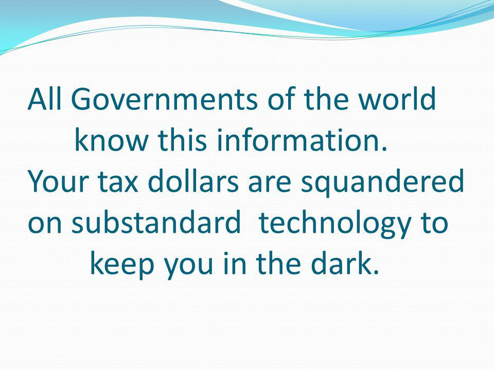 All Governments of the world know this information.