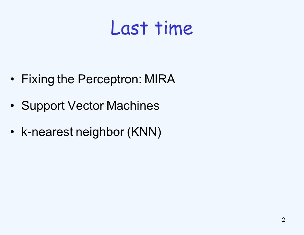 MIRA 3 MIRA*: choose an update size that fixes the current mistake …but, minimizes the change to w Solution *Margin Infused Relaxed Algorithm