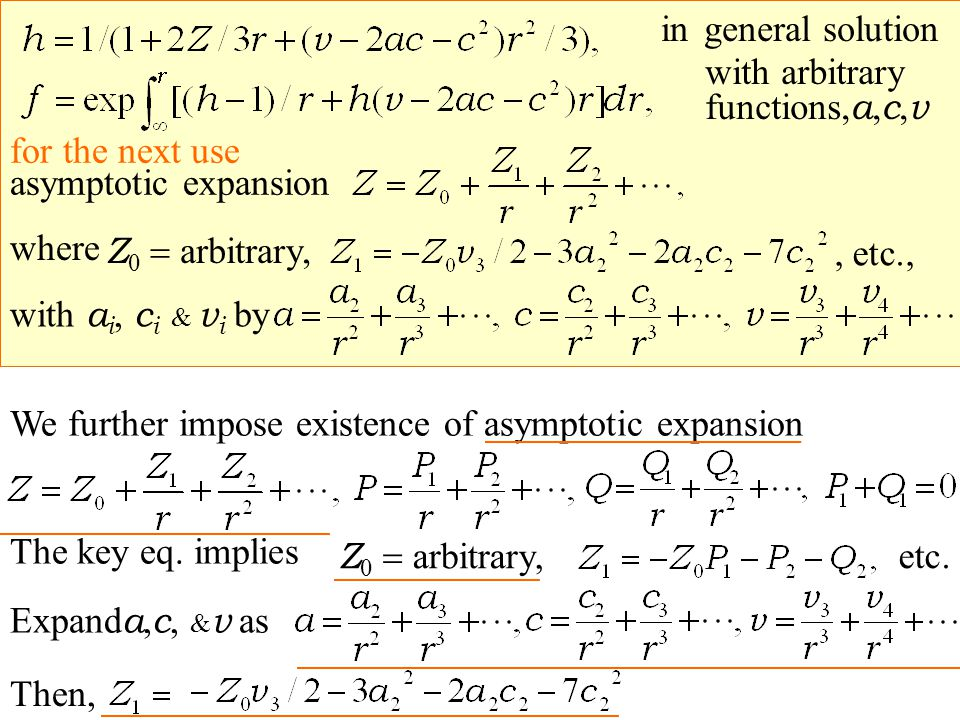 We further impose existence of asymptotic expansion The key eq.
