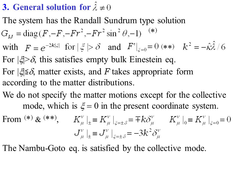 The system has the Randall Sundrum type solution withand For | |>, this satisfies empty bulk Einestein eq. For | |, matter exists, and F takes appropr