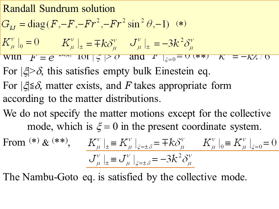 The system has the Randall Sundrum type solution For | |>, this satisfies empty bulk Einestein eq.