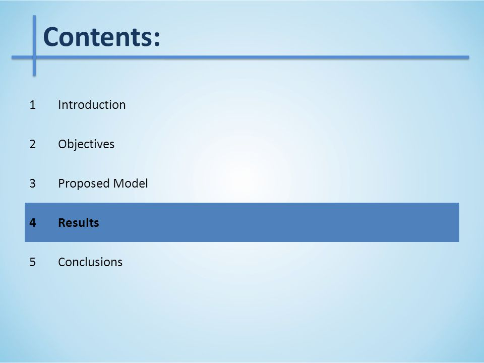 Contents: 1Introduction 2Objectives 3Proposed Model 4Results 5Conclusions