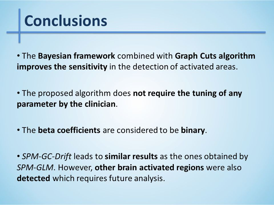 The Bayesian framework combined with Graph Cuts algorithm improves the sensitivity in the detection of activated areas.