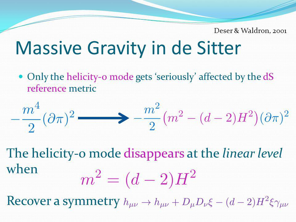 Massive Gravity in de Sitter Only the helicity-0 mode gets seriously affected by the dS reference metric The helicity-0 mode disappears at the linear