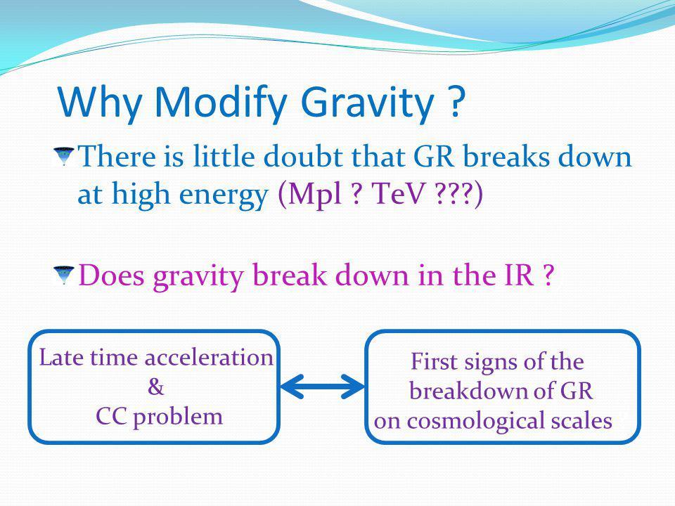 Degrees of Freedom Massive Gravity 1 massive spin-2 - 2 helicity-2 - 2 helicity-1 - 1 helicity-0 - 2 dof in metric (after gauge fixing) - 3 Stückelberg fields 5 dofs Restore diff invariance