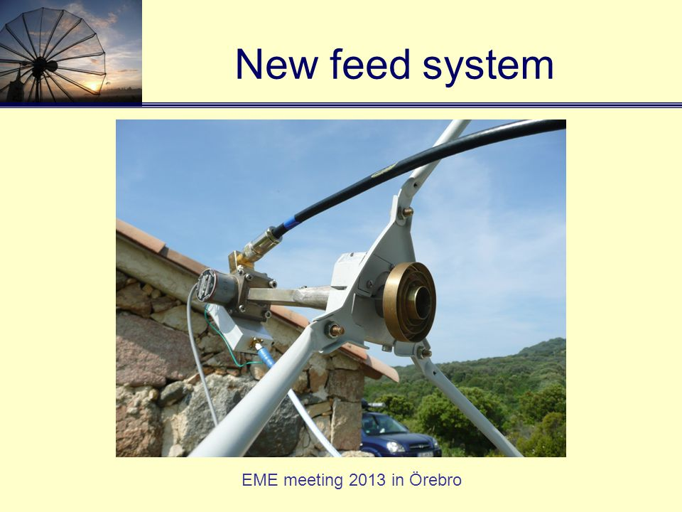 EME meeting 2013 in Örebro New feed system