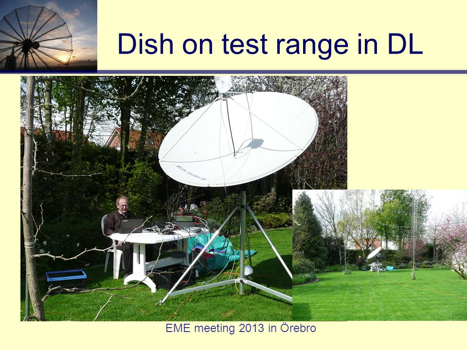 EME meeting 2013 in Örebro Dish on test range in DL