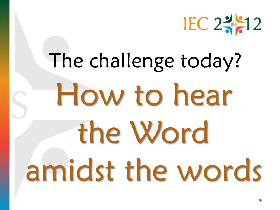 How to hear the Word amidst the words The challenge today