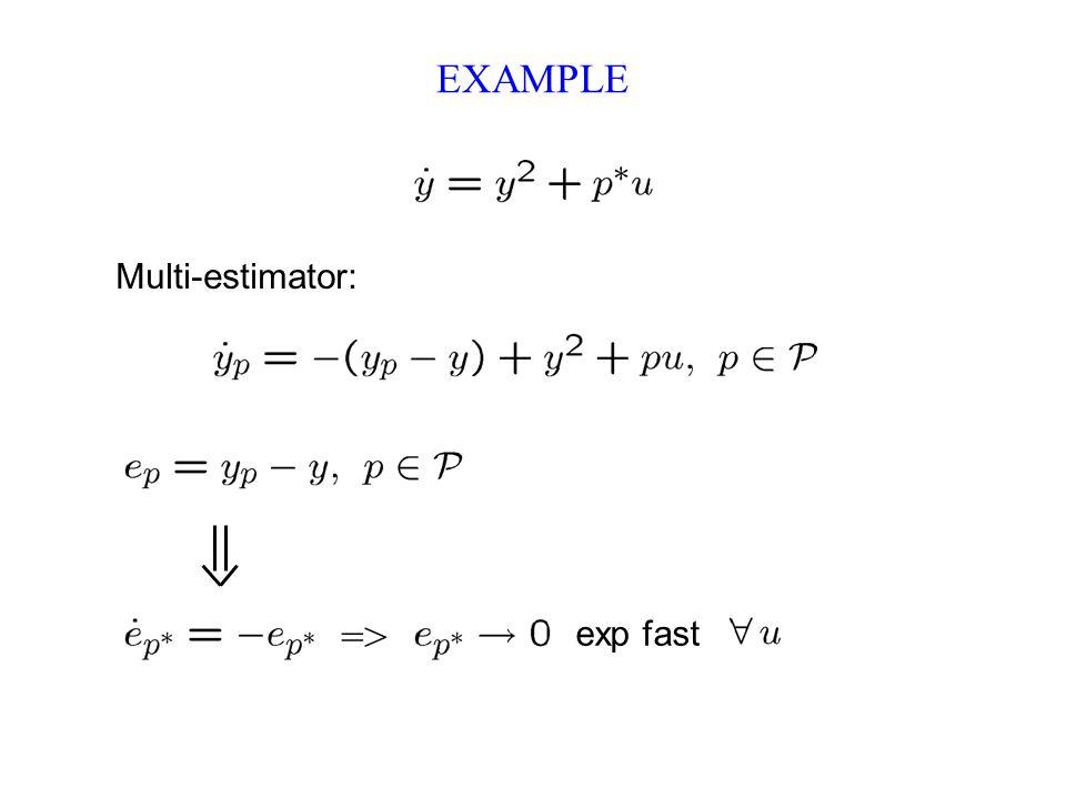 EXAMPLE Multi-estimator: exp fast =>