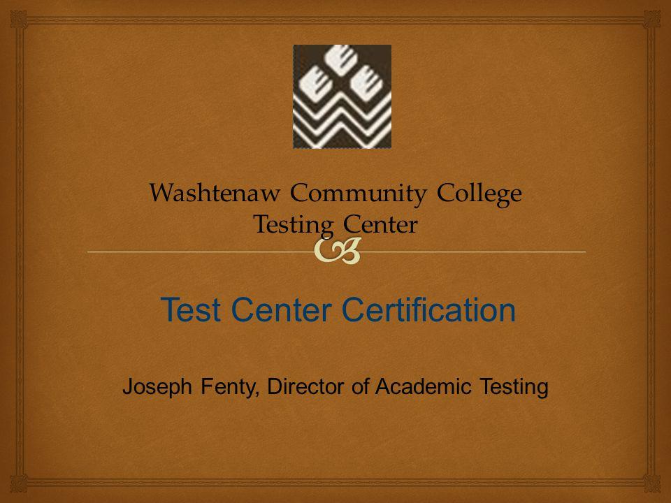 Jack Turner, Testing Coordinator University of South Carolina Orientation & Testing Services Test Center Certification