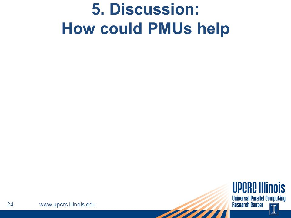 5. Discussion: How could PMUs help www.upcrc.illinois.edu24