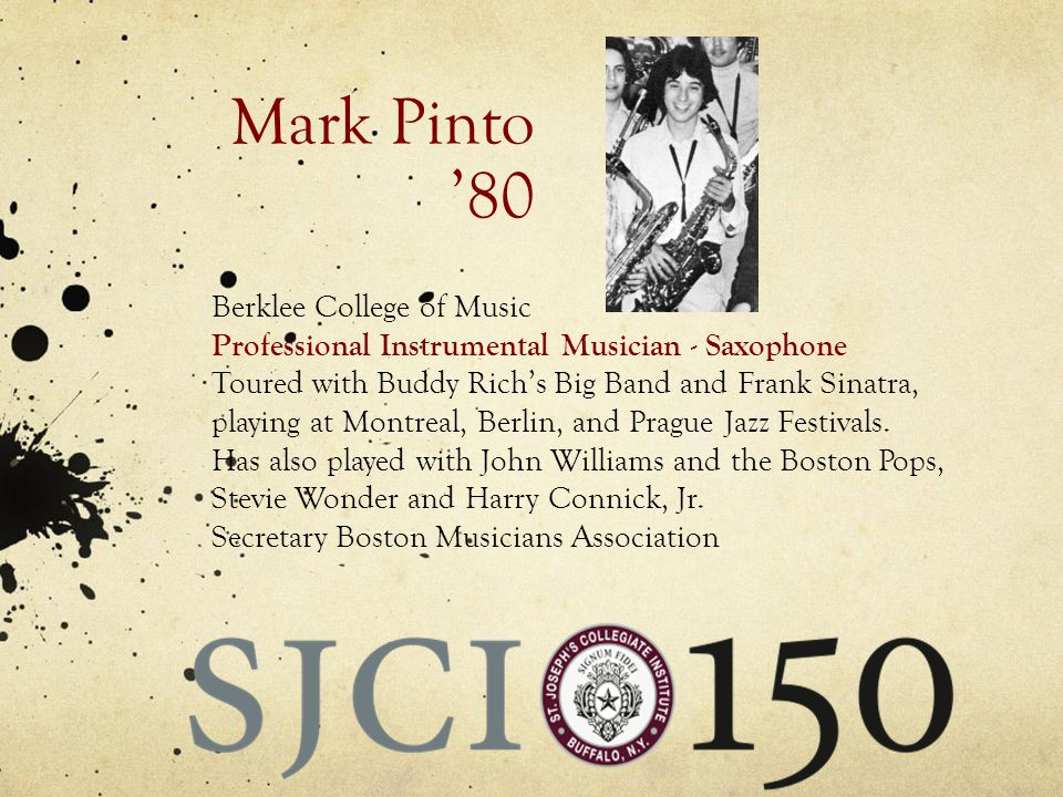 Mark Pinto 80 Berklee College of Music Professional Instrumental Musician - Saxophone Toured with Buddy Richs Big Band and Frank Sinatra, playing at Montreal, Berlin, and Prague Jazz Festivals.