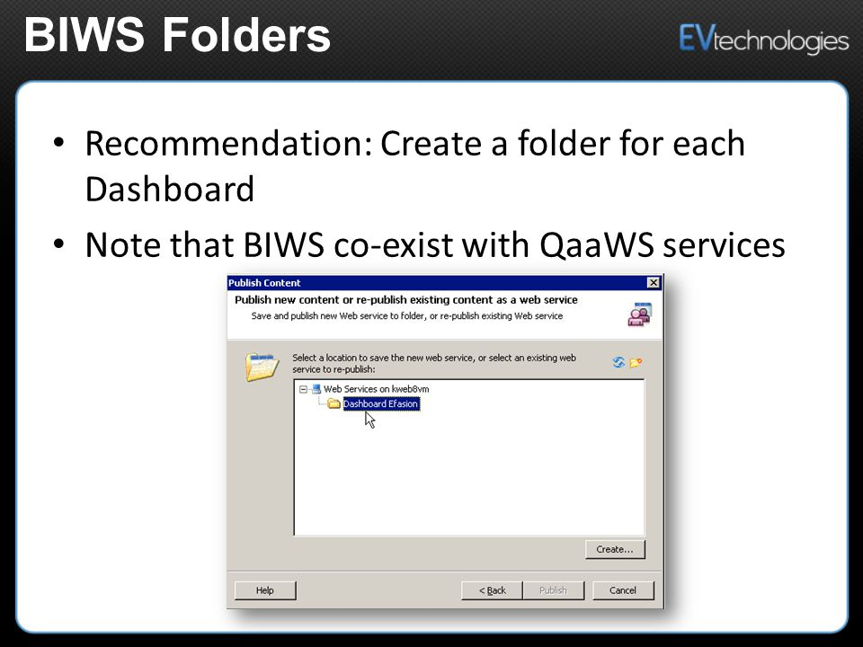 Recommendation: Create a folder for each Dashboard Note that BIWS co-exist with QaaWS services BIWS Folders