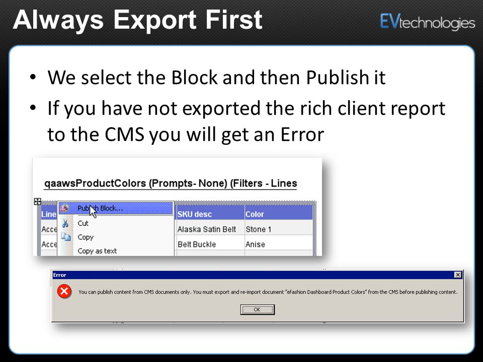 We select the Block and then Publish it If you have not exported the rich client report to the CMS you will get an Error Always Export First