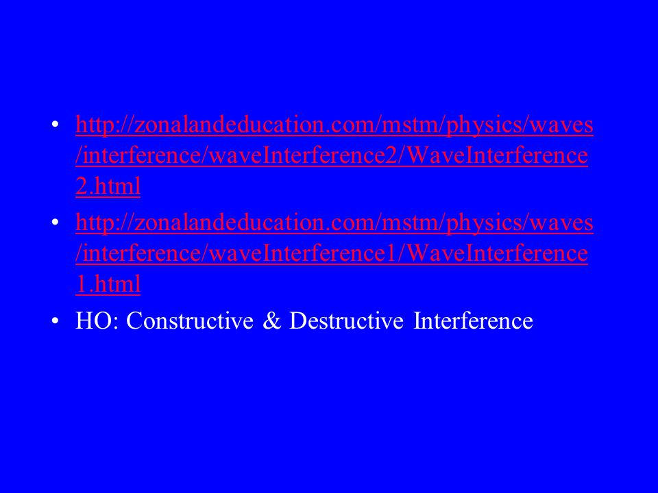 Constructive & Destructive Interference When the two individual waves are exactly in phase the result is large amplitude. When the two gray waves beco