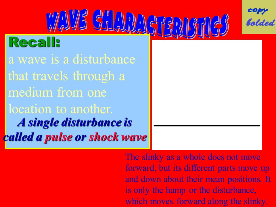 28 Boundary Behavior The behavior of a wave when it reaches the end of its medium is called the waves BOUNDARY BEHAVIOR.