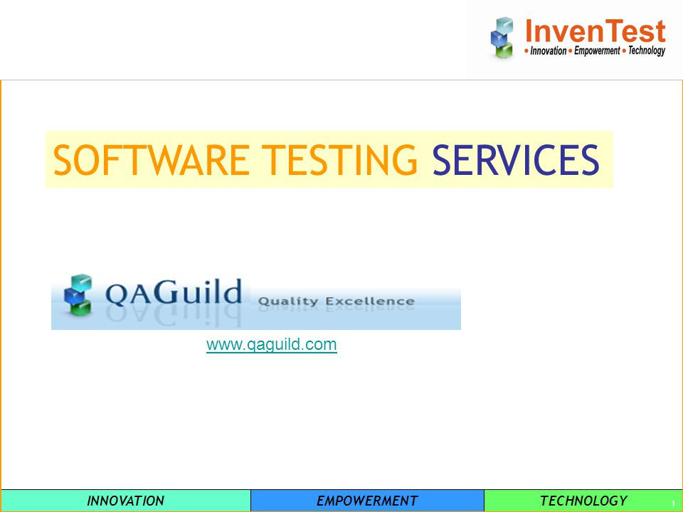 INNOVATIONEMPOWERMENTTECHNOLOGY 1 SOFTWARE TESTING SERVICES www.qaguild.com