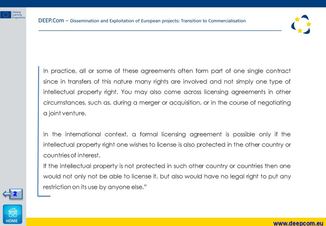 In practice, all or some of these agreements often form part of one single contract since in transfers of this nature many rights are involved and not