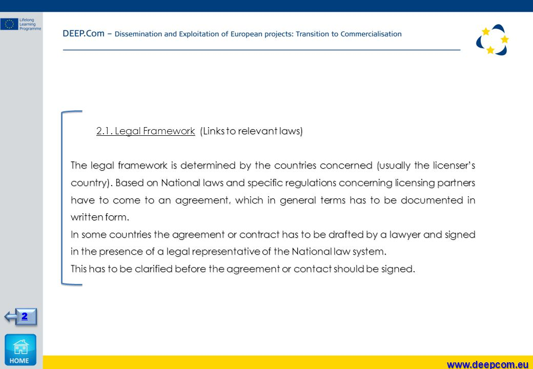 (Links to relevant laws) 2.1. Legal Framework (Links to relevant laws) The legal framework is determined by the countries concerned (usually the licen